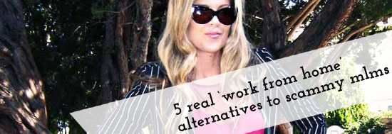 Real Work From Home Alternatives to Scammy MLMs
