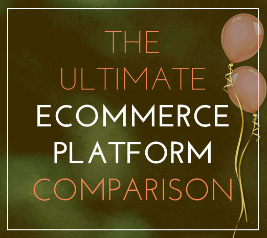 Ecommerce Platforms Comparison